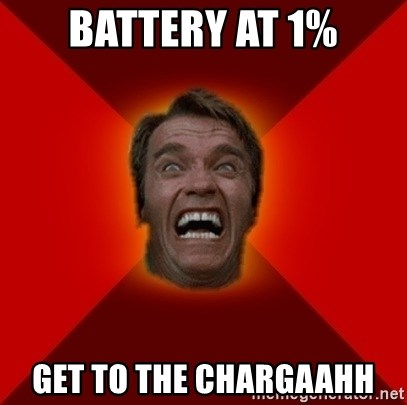 Angry Arnold - Battery at 1% Get to the chargaahh