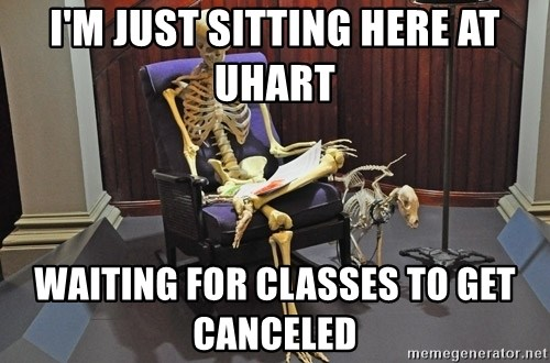 just sitting here waiting for a text from a bro. - I'm just sitting here at Uhart  Waiting for classes to get canceled