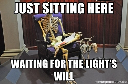 just sitting here waiting for a text from a bro. - Just sitting here Waiting for the Light's Will