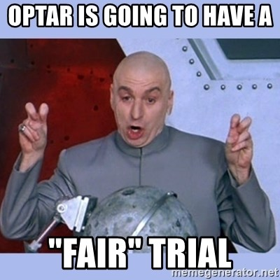 "Dr Evil meme - Optar is going to have a  ""fair"" trial"