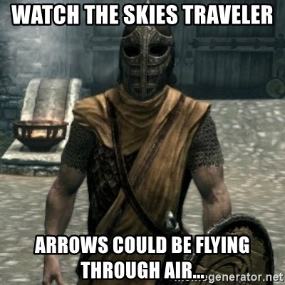 skyrim whiterun guard - Watch the skies traveler Arrows could be flying through air...