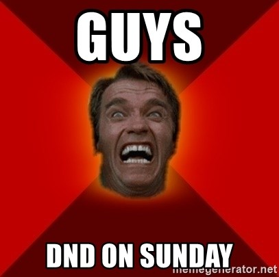 Angry Arnold - GUYS DnD on sunday