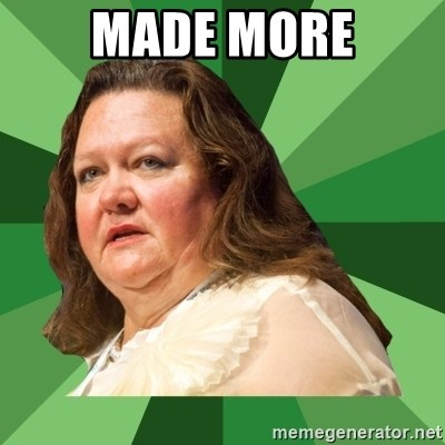 Dumb Whore Gina Rinehart - Made more