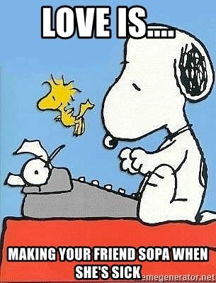 Snoopy - love is.... making your friend sopa when she's sick