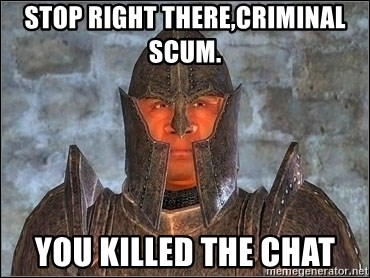 stop right there criminal scum you killed the chat oblivion guard