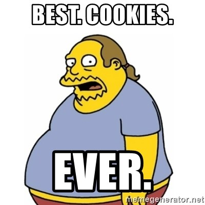 Comic Book Guy Worst Ever - best. cookies. Ever.