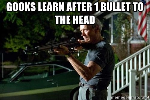 Clint Eastwood Get Off My Lawn - Gooks learn after 1 bullet to the head