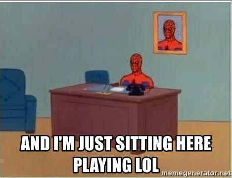 im just sitting here - and i'm just sitting here playing lOl