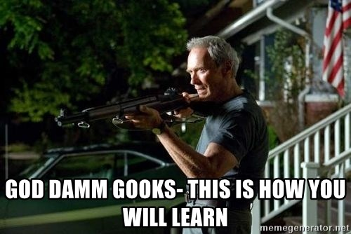 Clint Eastwood Get Off My Lawn - god damm gooks- this is how you will learn