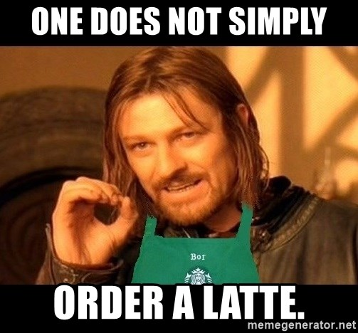 Barista Boromir - one does not simply  order a latte.