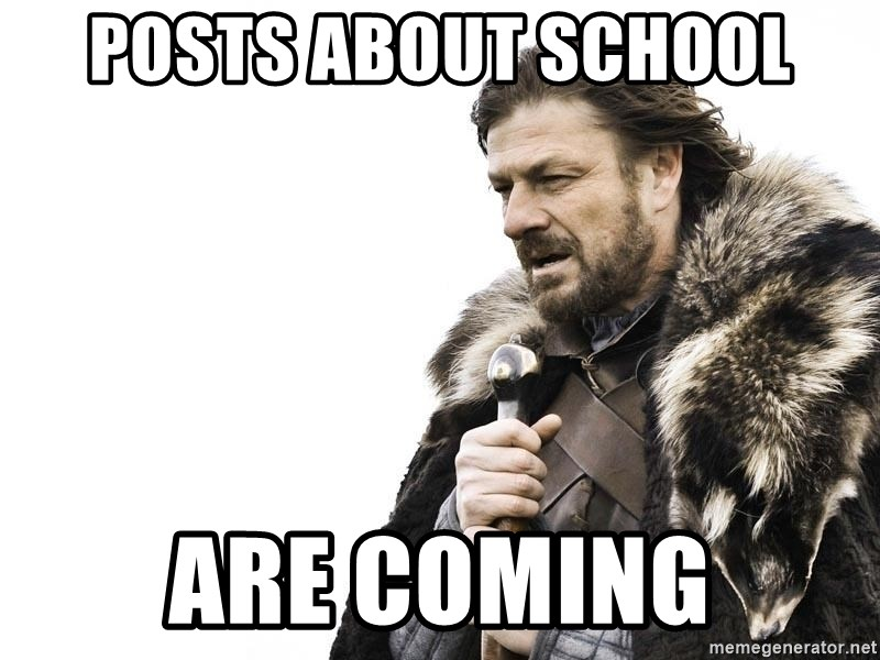 Winter is Coming - posts about school are coming
