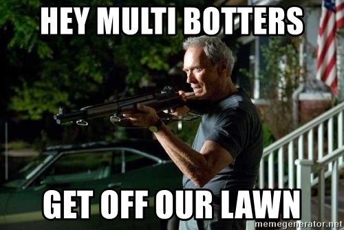 Clint Eastwood Get Off My Lawn - Hey multi botters Get off our lawn