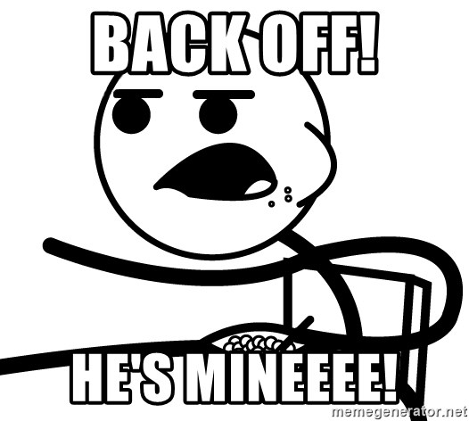Cereal Guy - BACK OFF!  He's MINEEEE!