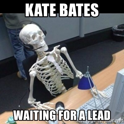 Skeleton computer - kate bates waiting for a lead