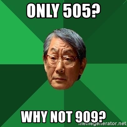 High Expectations Asian Father - Only 505? Why Not 909?