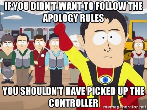 Captain Hindsight South Park - If you didn't want to follow the apology rules you shouldn't have picked up the controller