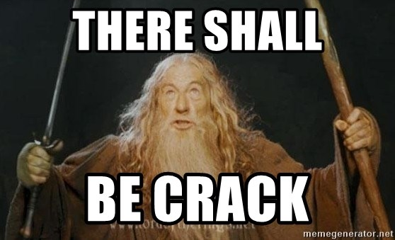 You shall not pass - THERE SHALL BE CRACK