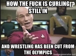 Patrick Stewart WTF - How the Fuck is Curling still in and Wrestling has been cut from the Olympics
