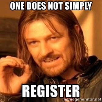 One Does Not Simply - one does not simply REGISTER