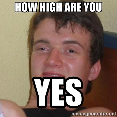 Stoner Stanley - how high are you yes