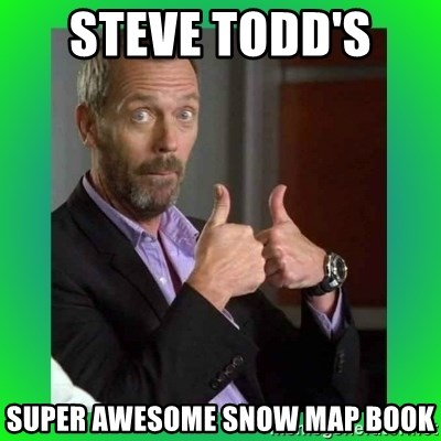 Thumbs up House - Steve Todd's  Super awesome snow map book