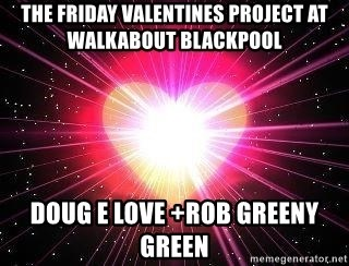 ACOUSTIC VALENTINES II - The Friday valentines project at walkabout blackpool Doug e love +Rob greeny green