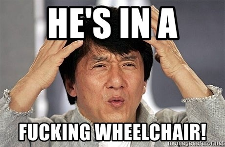 Jackie Chan - He's in a fucking wheelchair!