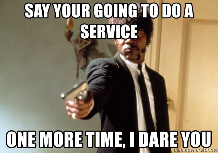 Samuel L Jackson - SAY YOUR GOING TO DO A SERVICE ONE MORE TIME, I DARE YOU