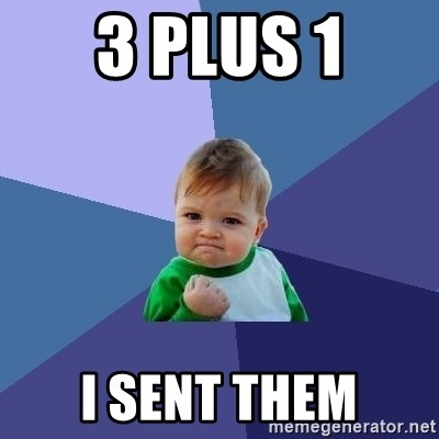 Success Kid - 3 plus 1 i sent them