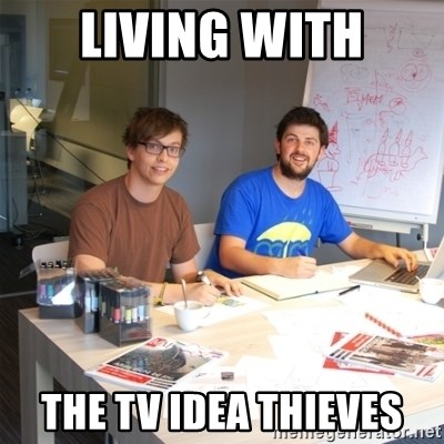 Naive Junior Creatives - living with the tv idea thieves