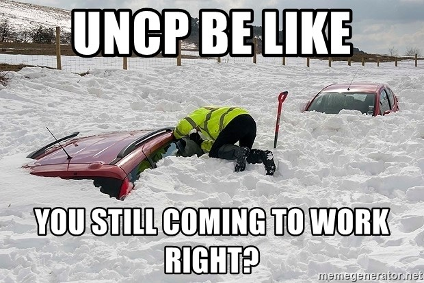 uncp be like you still coming to work right? - Bosses Be ...