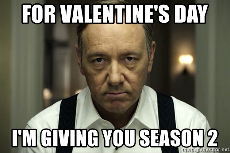 For Valentine S Day I M Giving You Season 2 Kevin Spacey House Of