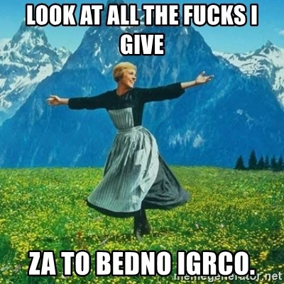 Look at All the Fucks I Give - Look at all the fucks i give za to bedno igrco.
