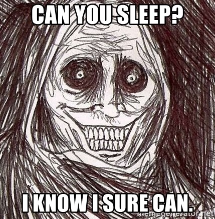 Shadowlurker - Can you sleep? I know i sure can.