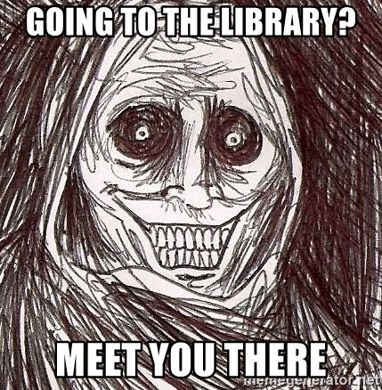Shadowlurker - Going to the library? Meet you there