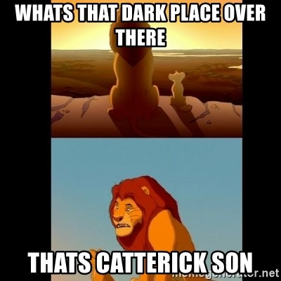 Lion King Shadowy Place - whats that dark place over there thats catterick son