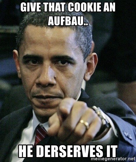 Pissed off Obama - Give that cookie an Aufbau.. he derserves it