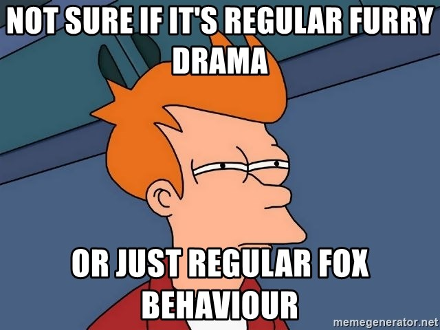 not-sure-if-its-regular-furry-drama-or-j