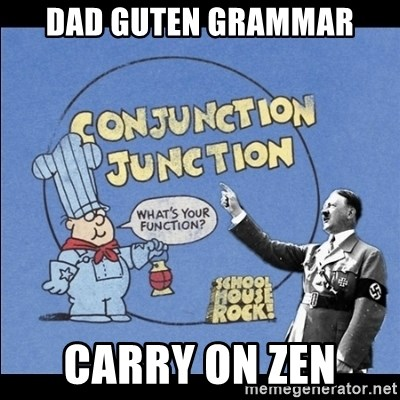 Grammar Nazi - Dad Guten grammar Carry on zen