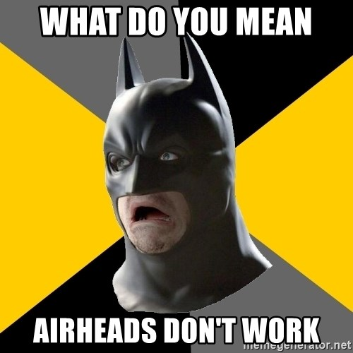 Bad Factman - What do you mean  Airheads don't work