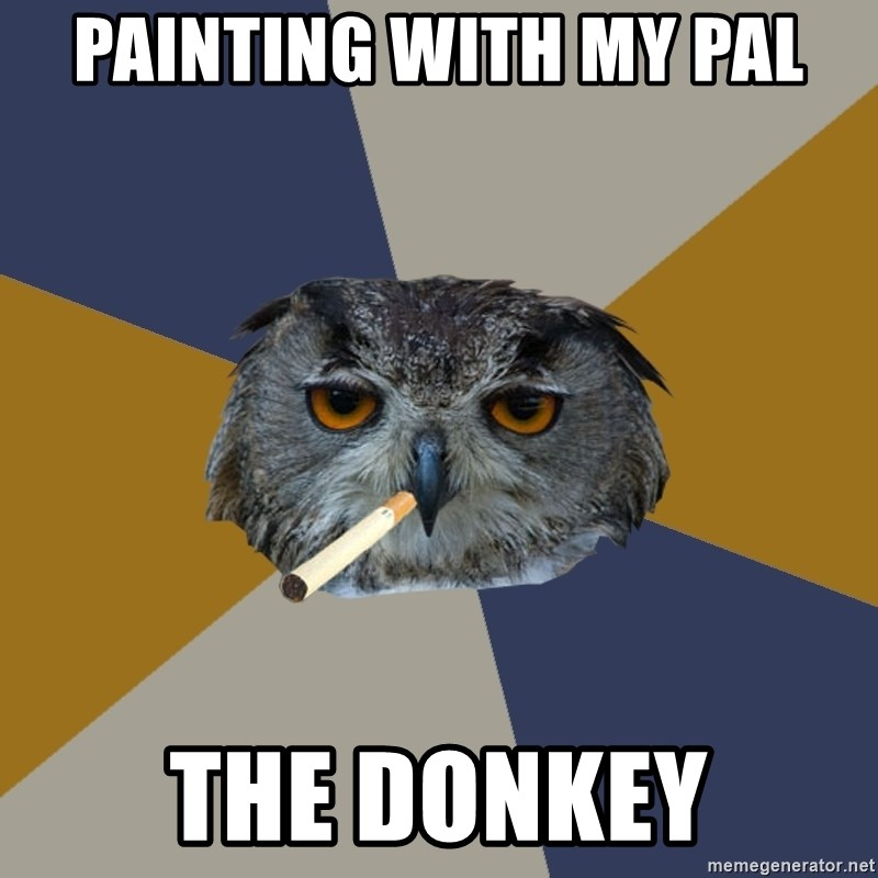 Art Student Owl - PAINTING WITH MY PAL THE DONKEY
