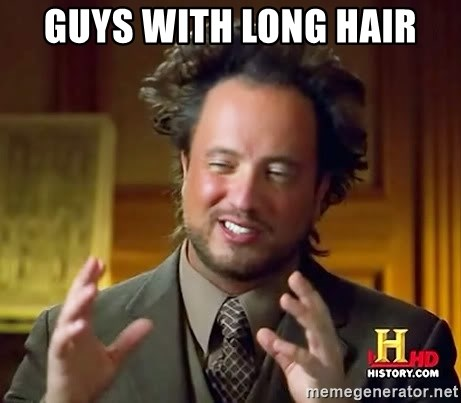 Ancient Aliens - guys with long hair