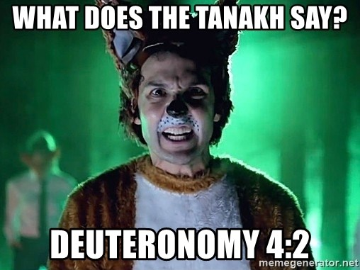 What Does the Fox Say?2 - What does the Tanakh say? Deuteronomy 4:2