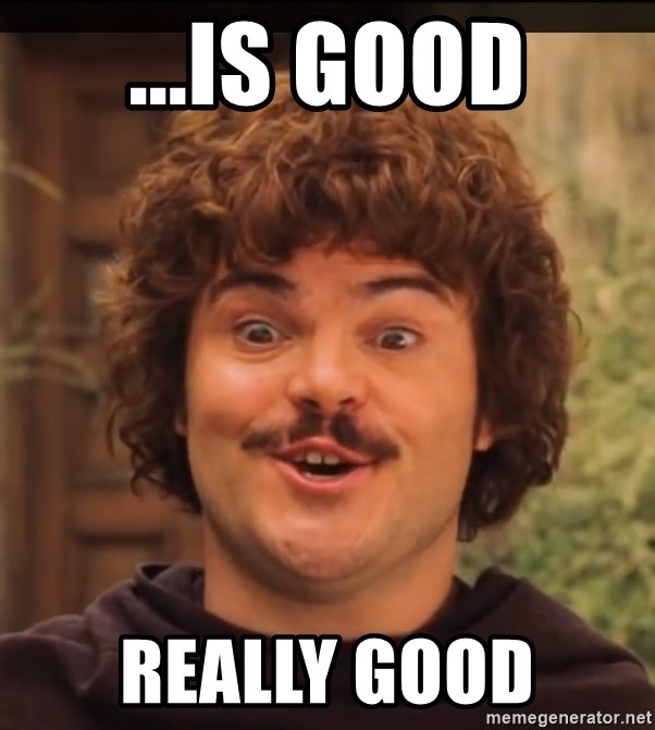 is good really good nacho libre ignacio meme generator