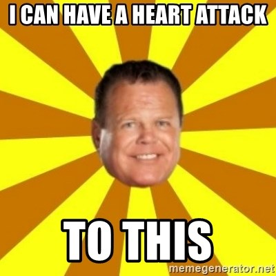 Jerry Lawler - i can have a heart attACK TO THIS