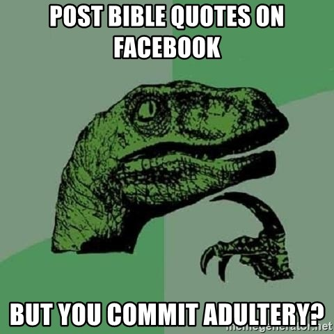 Post Bible Quotes on Facebook But you commit adultery