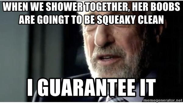 When We Shower Together Her Boobs Are Goingt To Be Squeaky Clean I
