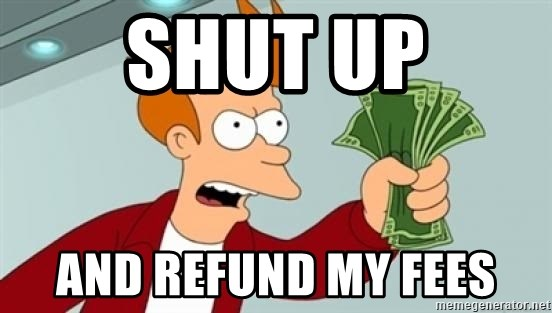 Shut up and take my money Fry blank - Shut up and refund my fees