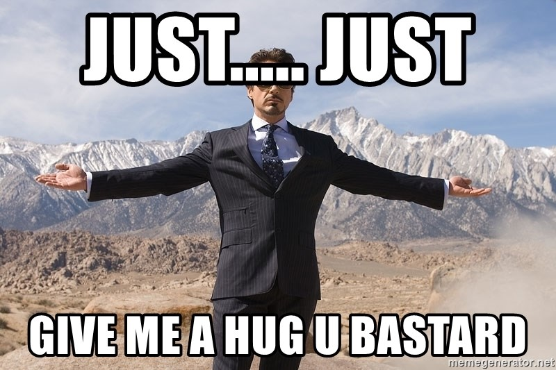 Robert Downey Jr Thanks all - just..... just  give me a hug u bastard