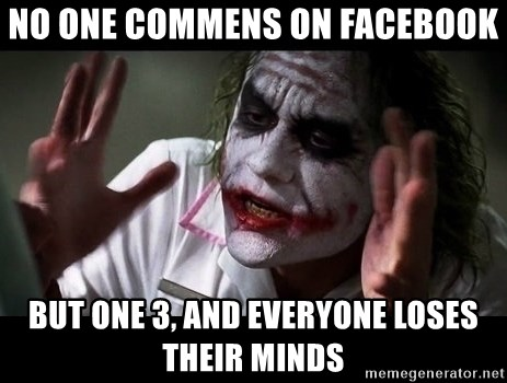 joker mind loss - no one commens on facebook but one 3, and everyone loses their minds
